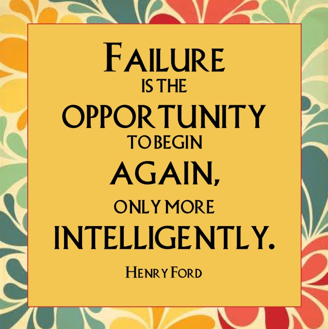 """The realization that """"failure"""" is empowering will set you free!"""