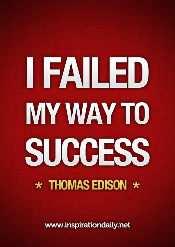 """Edison's constant failures with the first electric light-bulb is a great example of the """"Progression of Success""""."""